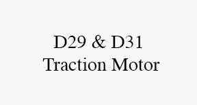 d29 and d31 traction motor
